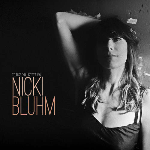 Nicki Bluhm - To Rise You Gotta Fall [LP]