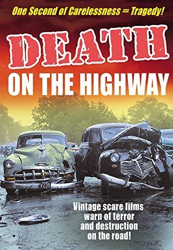 Death on the Highway: Driver's Ed Scare Films