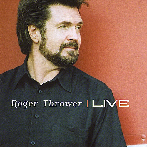 Roger Thrower Live