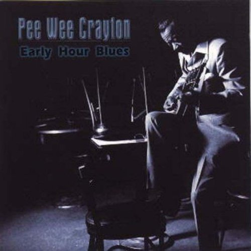 Pee Crayton Wee - Early Hour Blues