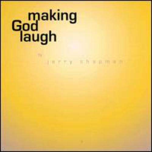 Making God Laugh Jerry Chapman Solo