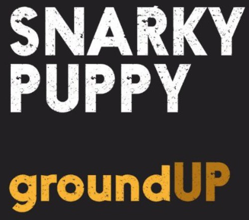 Snarky Puppy - Groundup (Uk)