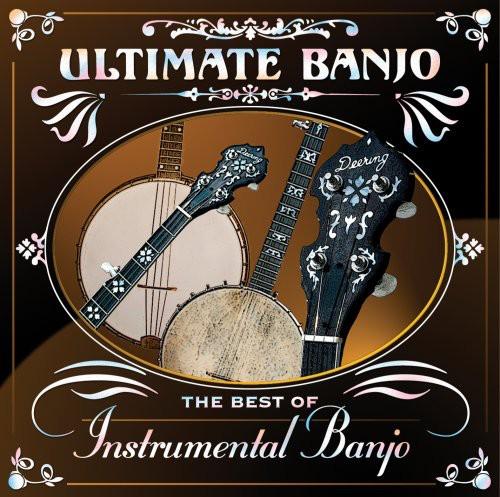 Ultimate Banjo: The Best Of Instrumental Banjo