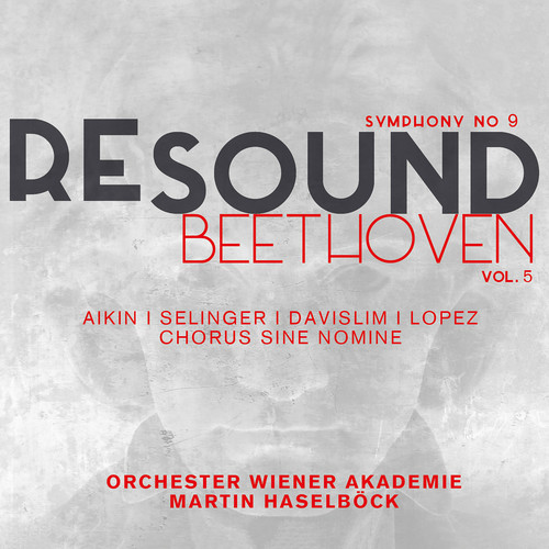 Resound: Beethoven Symphony No. 9, Vol. 5