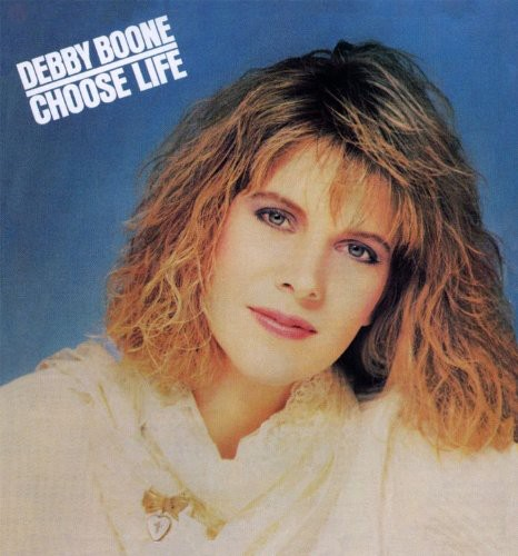 Debby Boone - Choose Life