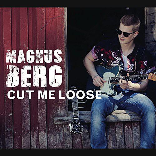 Magnus Berg - CUT ME LOOSE