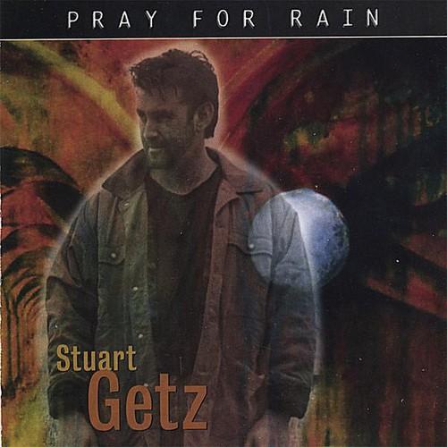 Stuart Getz - Pray For Rain