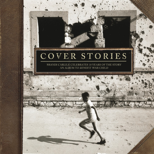 Various Artists - Cover Stories: Brandi Carlile Celebrates 10 Years of the Story (An Album to Benefit War Child) [LP]