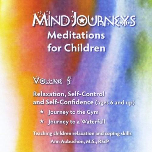 Mindjourneys: Meditations Children 5