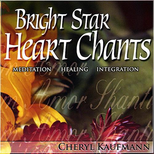Bright Star Heart Chants