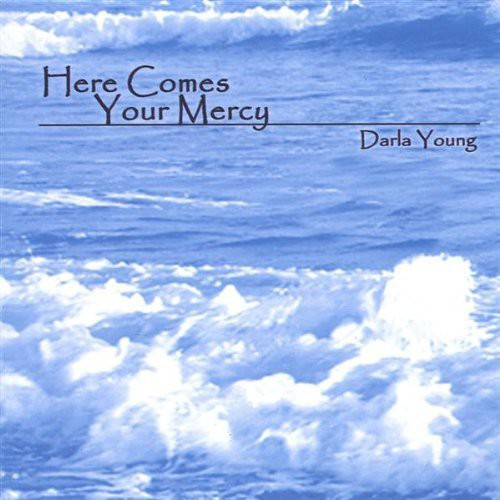 Here Comes Your Mercy