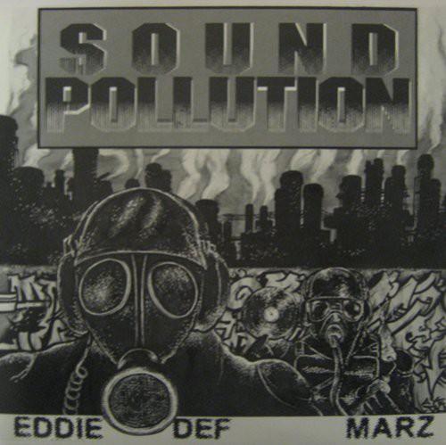 Eddie Def and Marz: Sound Pollution
