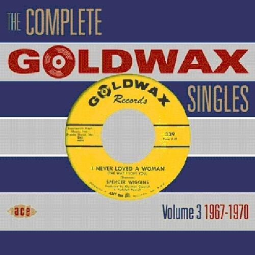 Complete Goldwax Singles 3: 1967-1970 /  Various [Import]