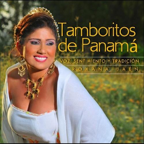 Tamboritos de Panama: Voz Sentimiento y Tradicion