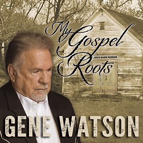 Gene Watson - My Gospel Roots