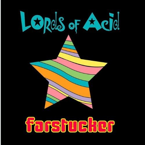 Lords Of Acid - Farstucker