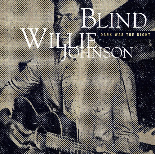 Blind Willie Johnson - Dark Was The Night [Import]