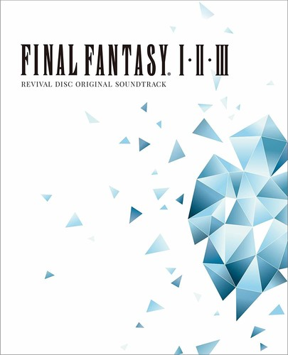 Final Fantasy I II III: O.S.T. Revival - Final Fantasy I II III: O.S.T. Revival