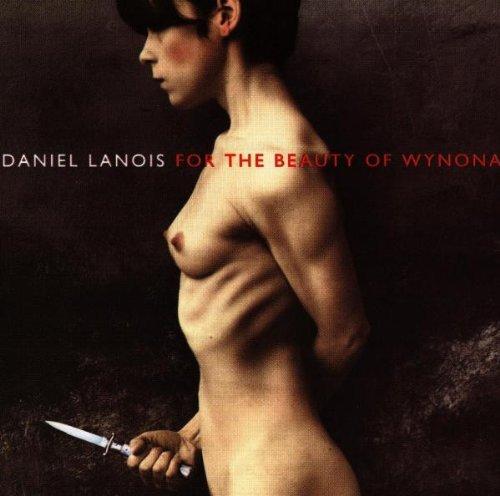 Daniel Lanois - For The Beauty Of Wynona [Import]