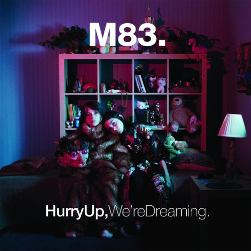 M83-Hurry Up, We're Dreaming