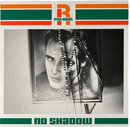 Ryan Adams - No Shadow [Vinyl Single]