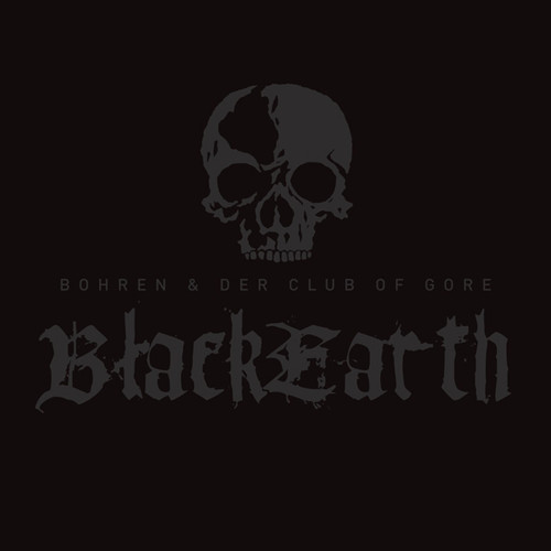 Bohren & Der Club Of Gore - Black Earth [Vinyl]