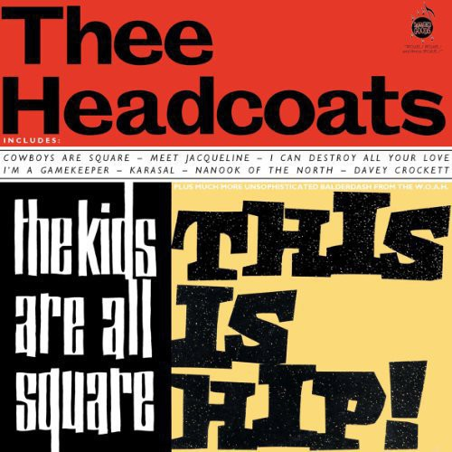 e Headcoats - Kids Are All Square: This Is Hip