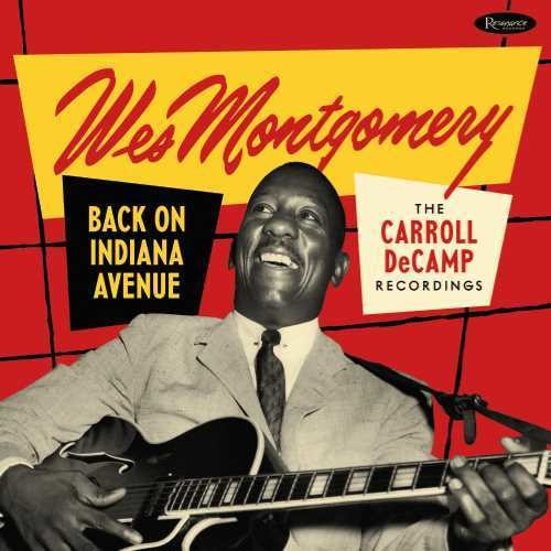 Wes Montgomery - Back On Indiana Avenue: Carroll Decamp Recordings