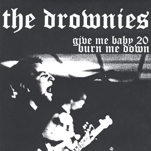 Give Me Baby 20 Burn Me Down