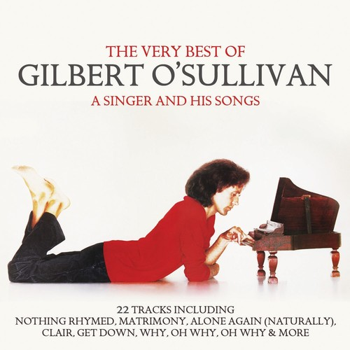 Singer & His Songs: Very Best of Gilbert O'Sullivan [Import]