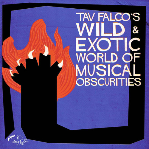 Tav Falcos Wild & Exotic World of Musical Obscuri