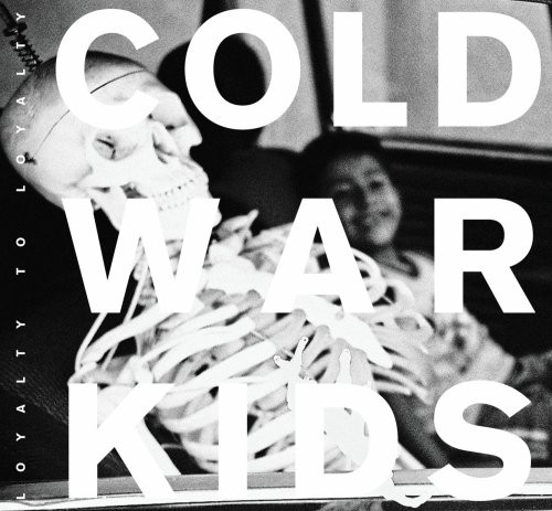 Cold War Kids-Loyalty to Loyalty