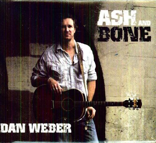 Dan Weber - Ash and Bone