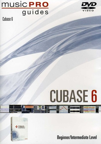 Music Pro Guides: Cubase 6 - Beginner /  Intermediate Level