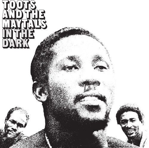 Toots & Maytals - In the Dark