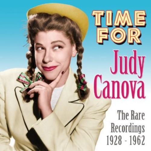 Judy Canova - Time For Judy Canova: The Rare Recordings 1928-1962