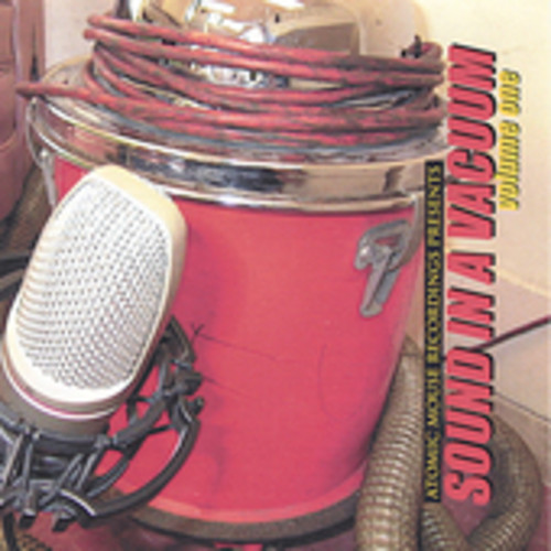 Atomic Mouse Recordings Presents-Sound in a Vacuum