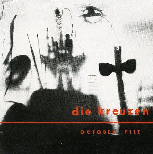 Die Kreuzen - Die Kreuzen / October File