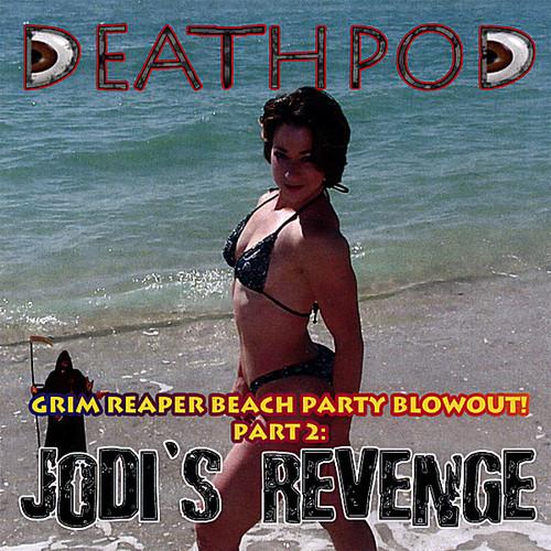 Grim Reaper Beach Party Blowout! Pt. 2: Jodi's Revenge
