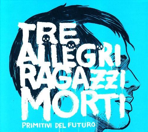 Tre Allegri Ragazzi - Primitivi Del Futuro [Import]