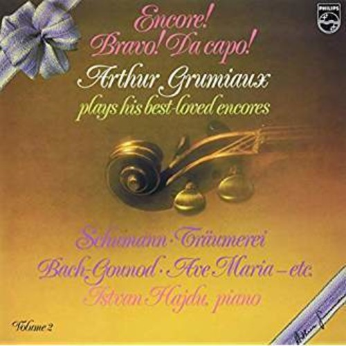 Encore! Bravo! Da Capo! Arthur Grumiaux Plays His Best Loved Encores 2