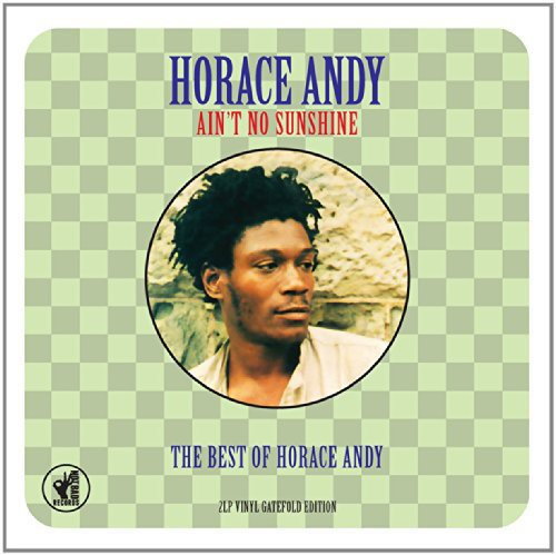 Horace Andy - Ain T No Sunshine: Best Of (Uk)