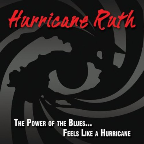 Hurricane Ruth - Power of the Blues Feels Like a Hurricane