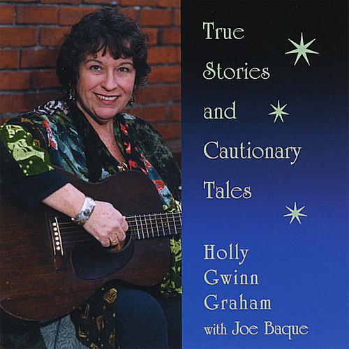 True Stories & Cautionary Tales