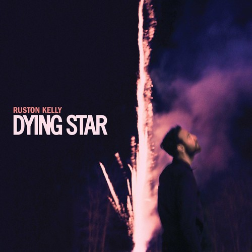 Ruston Kelly - Dying Star