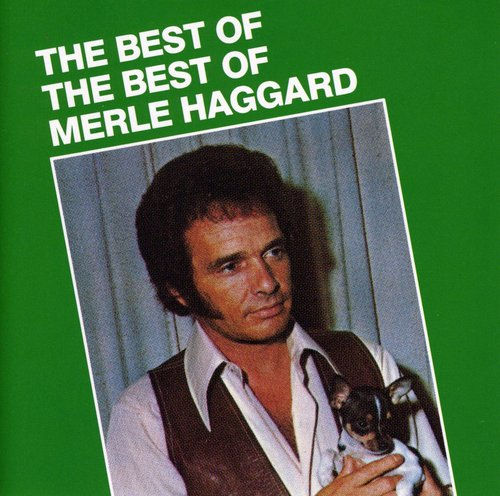Merle Haggard - Best of the Best