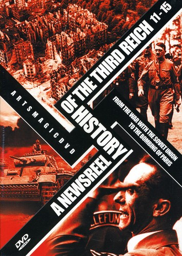 A Newsreel History of the Third Reich: Volume 11-15
