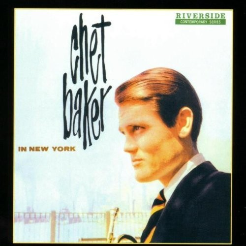 Chet Baker - Chet Baker In New York (Bonus Track) [180 Gram] [Remastered]