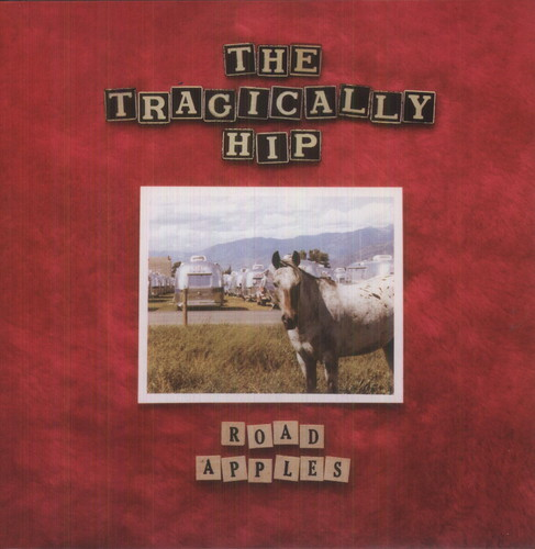 The Tragically Hip - Road Apples [Import]