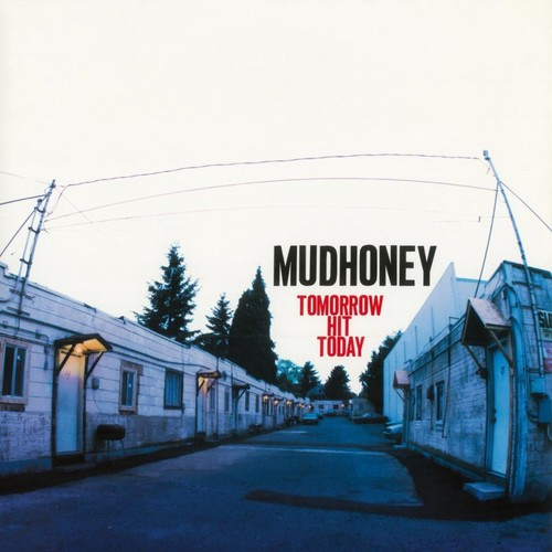 Mudhoney - Tomorrow Hit Today [Import LP]